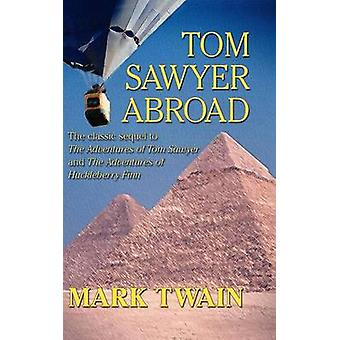 Tom Sawyer Abroad by Twain & Mark