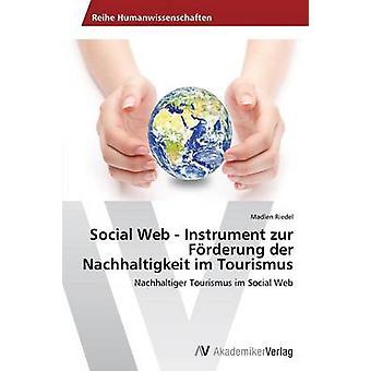 Social Web Instrument zur Frderung der Nachhaltigkeit im Tourismus par Riedel Madlen
