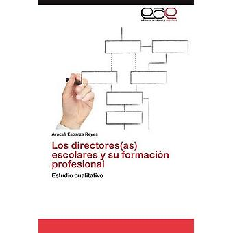 Los Directoresas Escolares y Su Formacion Profesional by Esparza & Araceli
