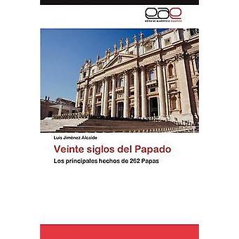 Veinte Siglos del Papado door Jim Nez Alcaide & Luis