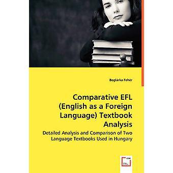 Comparative EFL English as a Foreign Language Textbook Analysis by Fehr & Boglrka