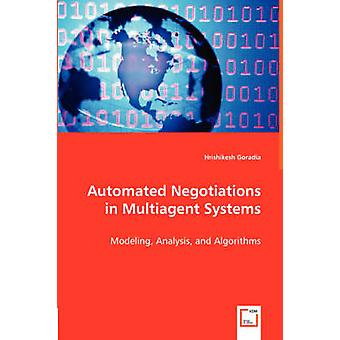 Automated Negotiations in Multiagent Systems by Goradia & Hrishikesh