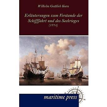 Erluterungen zum Verstande der Schifffahrt und des Seekrieges by Korn & Wilhelm Gottlieb