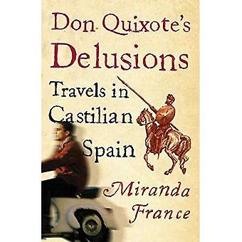 Délires de don Quichotte: voyage en Espagne castillane