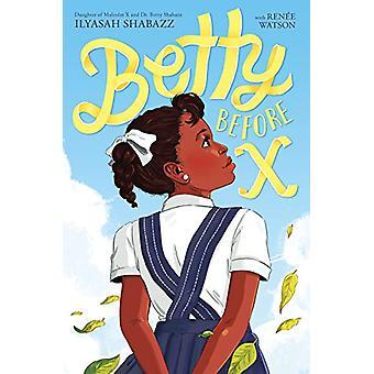 Betty Before X by Ilyasah Shabazz - 9780374306106 Book