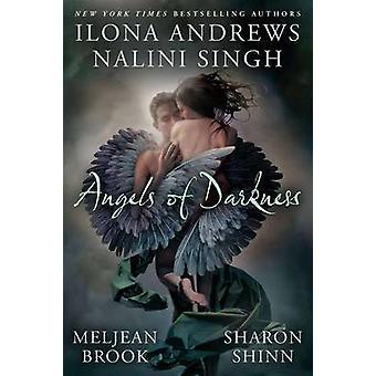 Angels of Darkness by Meljean Brook - Nalini Singh - Ilona Andrews -