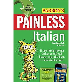 Painless Italian (2nd Revised edition) by Marcel Danesi - 97807641476