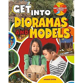 Get Into Dioramas and Models by Janice Dyer - 9780778726463 Book