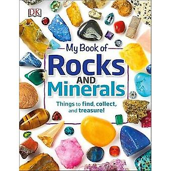 My Book of Rocks and Minerals by DK - 9781465461902 Book