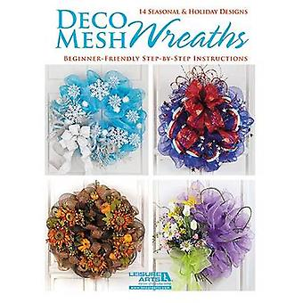 Deco Mesh Wreaths by Leisure Arts - 9781464703713 Book