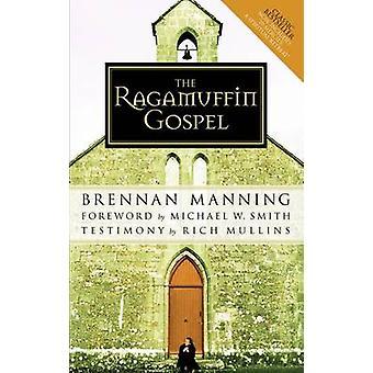 The Ragamuffin Gospel - 2005 (Revised edition) by Brennan Manning - Mi
