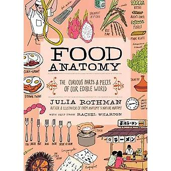 Food Anatomy by Julia Rothman - Rachel Wharton - 9781612123394 Book