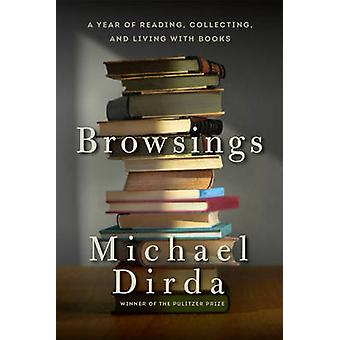 Browsings - A Year of Reading - Collecting - and Living with Books by