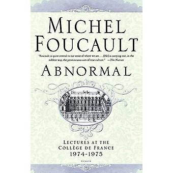 Abnormal - Lectures at the College de France 1974-1975 by Michel Fouca