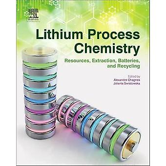 Lithium Process Chemistry Resources Extraction Batteries and Recycling by Chagnes & Alexandre