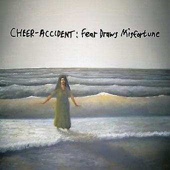 Cheer-Accident - Fear Draws Misfortune [CD] USA import