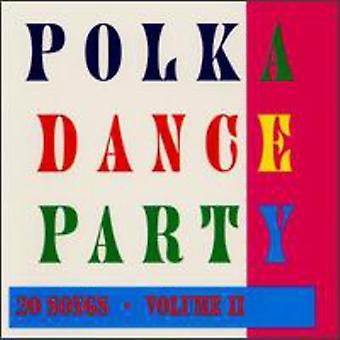 Polka Dance Party - Vol. 2-Polka Dance Party [CD] USA importerer