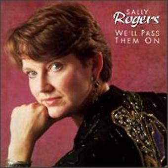 Sally Rogers - We'Ll Pass Them on [CD] USA import