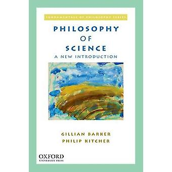 Philosophy of Science by Gillian Barker & Philip Kitcher