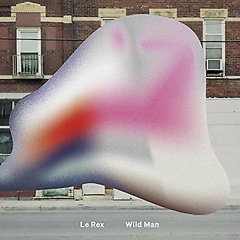 Le Rex - Wild Man [CD] USA import