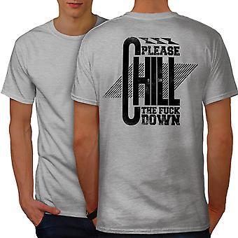 Please Chill Down Slogan Men GreyT-shirt Back | Wellcoda