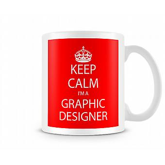 Keep Calm Im A Graphic Designer Printed Mug Printed Mug