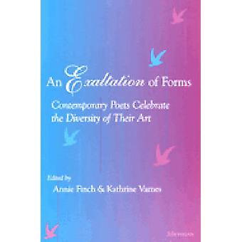 An Exaltation of Forms - Contemporary Poets Celebrate the Diversity of