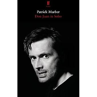 Don Juan in Soho - After Moliere by Patrick Marber - 9780571339433 Book