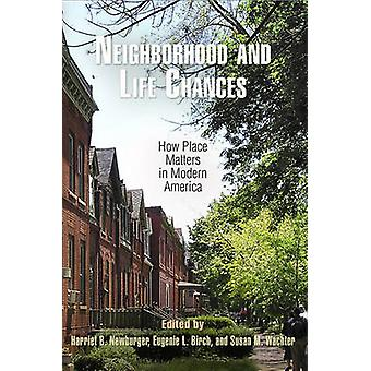 Neighborhood and Life Chances - How Place Matters in Modern America by