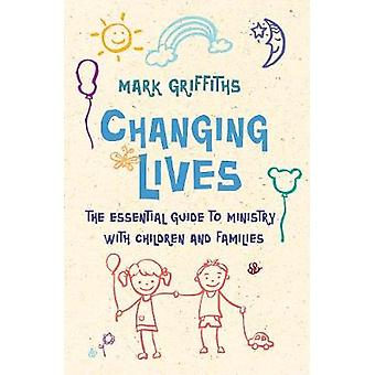 Changing Lives - The essential guide to ministry with children and fam