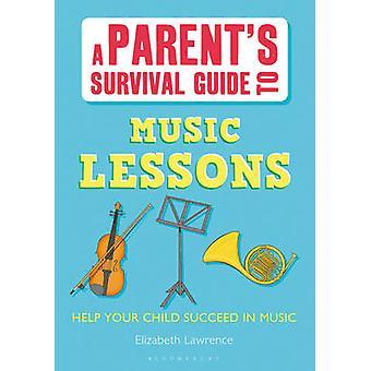 音楽レッスン - あなたの子供の助けの親のサバイバル ガイド成功します。