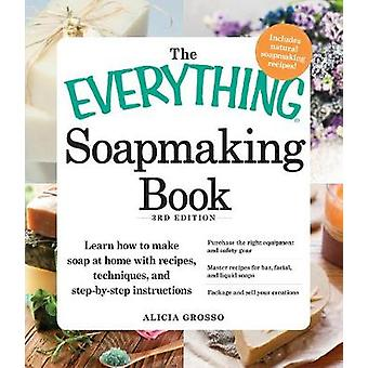 The Everything Soapmaking Book - Learn How to Make Soap at Home with R