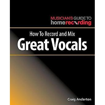 How To Record e Mix grande voce di come Record e Mix grande Voc