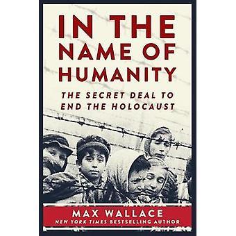 I menneskeheten - den hemmelige avtalen å avslutte Holocaust av Max