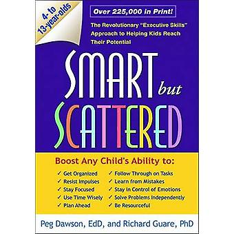Smart But Scattered - The Revolutionary  -Executive Skills - Approach to