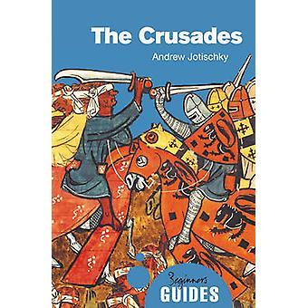 Las cruzadas - la guía de un principiante por Andrew Jotischky - 9781780745930