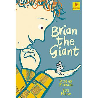 Brian the Giant by Vivian French - Sue Heap - 9781844289639 Book