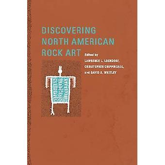 Att upptäcka nordamerikanska Rock Art av Lawrence L. Loendorf - Christo