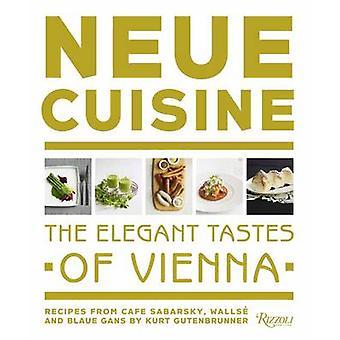 Neue Küche - die eleganten Geschmack von Wien - Rezepte von Cafe Sabarsk