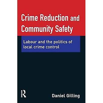 Reducción del delito y seguridad de la comunidad - trabajo y la política de la Loca
