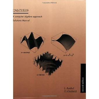 Calculus - a Computer Algebra Approach - Solutions Manual (2nd edition)