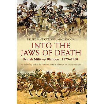 Nelle fauci della morte - Blunders militari britannici 1879-1900 da Mike
