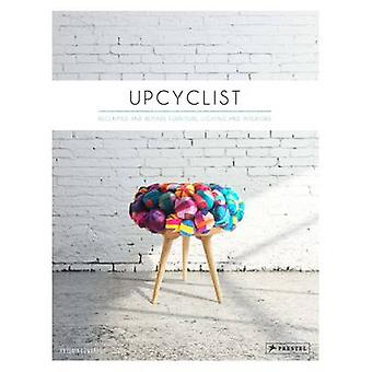Upcyclist - Reclaimed and Remade Furniture - Lighting and Interiors by