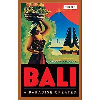 Bali: Un paraíso creado