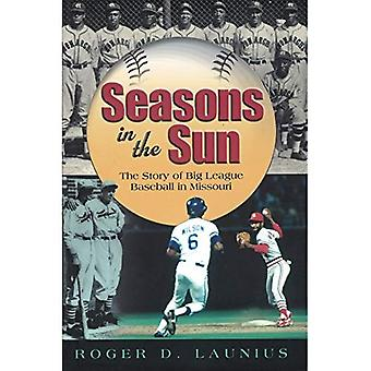 SEASONS IN THE SUN: THE STORY OF BIG LEAGUE BASEBALL IN MISSOURI