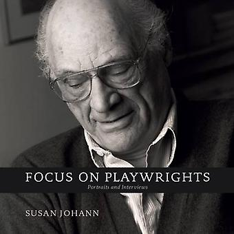 Focus on Playwrights: Portraits and Interviews