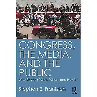 Congrès, les médias et le Public: qui révèle ce qui, quand et comment?