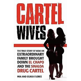 Cartel de esposas: Como uma família extraordinária derrubou El Chapo e de Cartel de Sinaloa