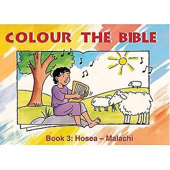Kleur van de Bijbel: Hosea-Maleachi