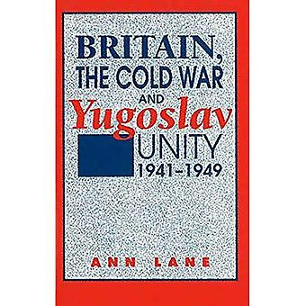 Gran Bretagna, la guerra fredda e l'unità jugoslava: 1941-1949